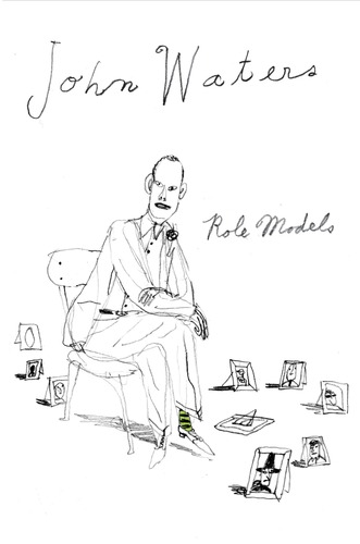 20110315064740-johnwaters-rolemodels