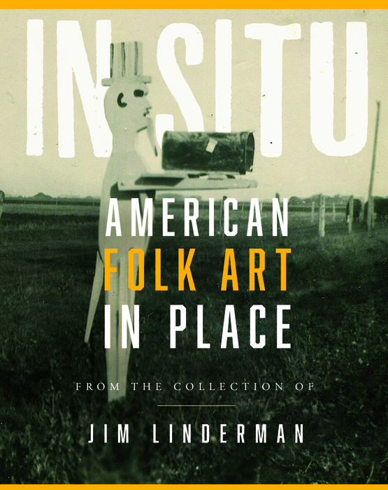 American Folk Art in Place by Jim Linderman
