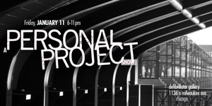 A PERSONAL PROJECT SHOW 01.11.13 @ dfb
