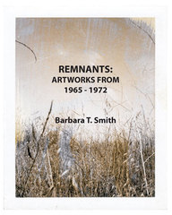Barbara T. Smith Remnants: Artworks from 1965–1972 BOOKLET, Barbara T. Smith
