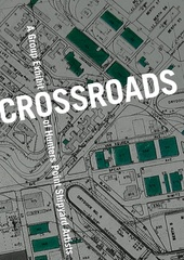 Crossroads:  A Group Exhibit of Hunters Point Shipyard Artists,