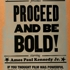 Proceed_and_be_bold