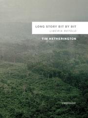 Long Story Bit by Bit: Liberia Retold,