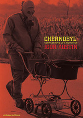 Chernobyl: Confessions of a Reporter,