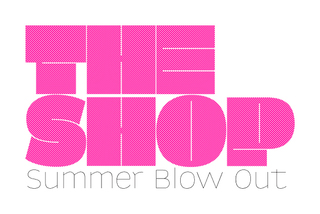 THE SHOP: Summer Blow Out,