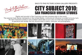 City Subject 2010:  San Francisco Urban Studies, curated by Randy Figures, Peter Kupfer, Sarah Newton, Michelle Gutierrez, Heather Capen, Jerry Goldberg, Mark Flanagan