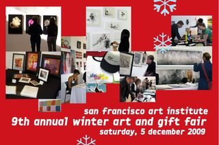 San Francisco Art Institute Presents:  Ninth Annual Winter Art and Gift Fair, Alumni, SFAI Students, Faculty & Staff