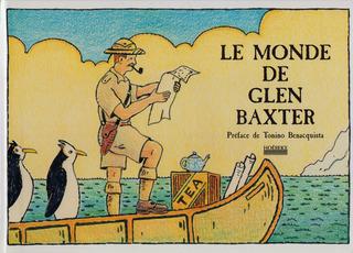 Le Monde de Glen Baxter, Glen Baxter
