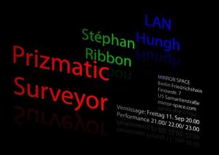 Prismatic Surveyor, Lan Hungh, Stéphen Ribbon