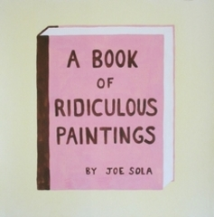 a book of ridiculous paintings, Joe Sola