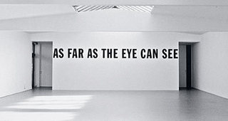 AS FAR AS THE EYE CAN SEE, Lawrence Weiner