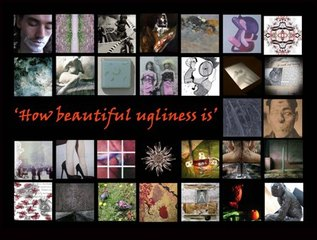How beautiful ugliness is,