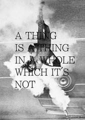 A THING IS A THING IN A WHOLE WHICH IT\'S NOT,