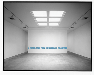 A TRANSLATION FROM ONE LANGUAGE TO ANOTHER, Lawrence Weiner