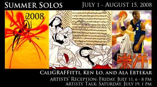 Summer Solos 2008, Ala Ebtekar, Ken Lo, Calligraffitti