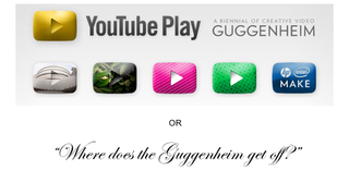 "Youtube Play or ""Where does the Guggenheim get off?"","