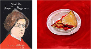 """And the Pursuit of Happiness"" and ""Cherry Pie"", Maira Kalman"