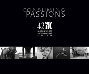 CONSUMING PASSIONS 4260 Black & White Photographers Guild Exhibit,