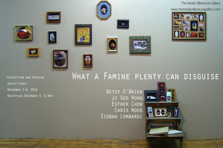 What a Famine Plenty Can Disguise, Ji Soo Hong, Betsy O\'Brien, Esther Chow, Chris Wood, Sioban Lombardi