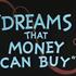 20101205184601-+dreams_money_can_buy_02