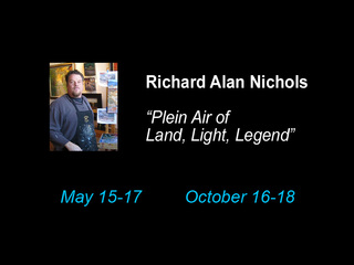 """Plein Air of Land, Light, Legend"", Richard Alan Nichols"