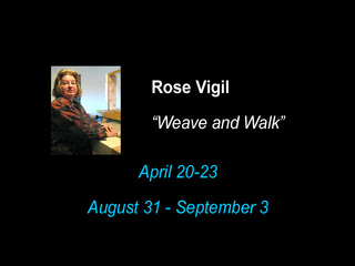 """Walk and Weave"", Rjose Vigil"