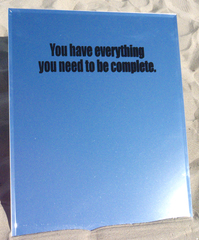 You Have Everything You Need To Be Complete, Lisa Hutton