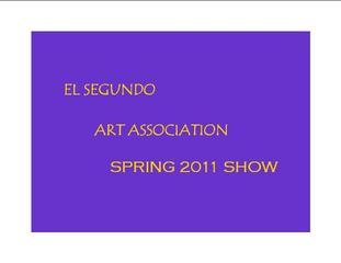 El Segundo Art Association Spring 2011 Show,