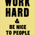 20110503085133-anthonyburrill-workhardandbenicetopeople