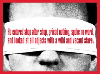 Untitled (He entered shop after shop...), Barbara Kruger