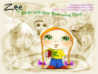 Zee... Adventure One: Borrowing China,Patricia Krebs, Marcie Gilbert