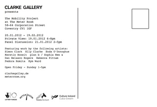 The Mobility Project at The Meter Room, Coventry,Rebecca Pittam, Kerstin Honeit, Enda ODonoghue, Elly Clarke, Simon Clark, plan b/Sophia New &amp; Dan Belasco Rogers, Fedora Romita, Kym Ward