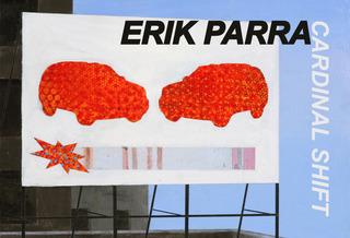 ERIK PARRA: Cardinal Shift,