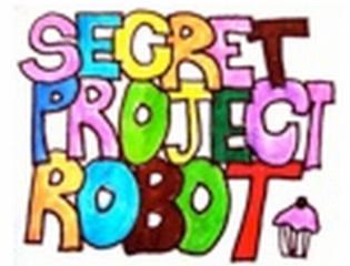 , Secret Project Robot