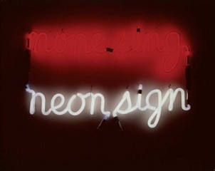 None Sing Neon Sign,Bruce Nauman