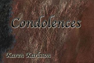 Condolences, Karen Karlsson