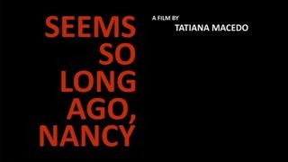 Seems So Long Ago, Nancy, Tatiana Macedo