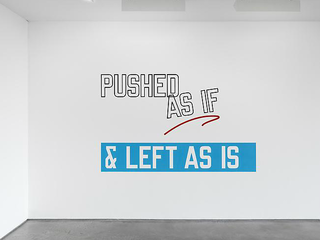 Pushed as if & left as it is,Lawrence Weiner