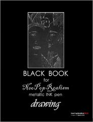"""Black Book for NeoPopRealism Metallic INK pen Drawing"" by NeoPopRealism Press, ISBN: 9780615560991,"