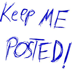 keep me posted,