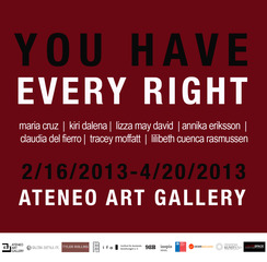 YOU HAVE EVERY RIGHT, Ateneo Art Gallery,