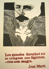"""José Martí: Obras completas/Complete Works. Editorial de Ciencias Sociales, La Habana, t. 4, 1975, p. 204. Los grandes derechos no se compran con lágrimas, -sino con sangre […]""""Fundamental rights are not bought with tears, but with blood […].,"""