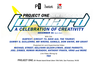 Project One New Years Eve Forward Party, A Celebration of Creativity,