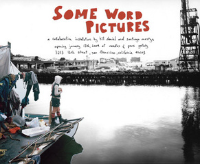 Some Word Pictures, Bill Daniel, SANTIAGO MOSTYN