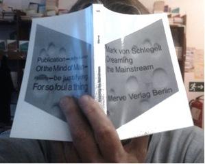 Dreaming the Mainstream, Mark von Schlegell