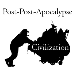 Post-Post-Apocalypse: Civilization,