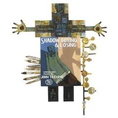 Shadow Boxing and Losing, John Trevino