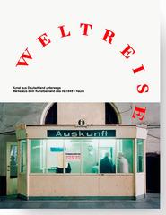 Weltreise. Kunst aus Deutschland unterwegs. Catalogue cover.,
