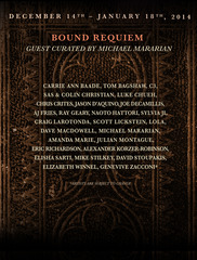 , Bound Requiem Group Show, Guest Curated by Michael Mararian