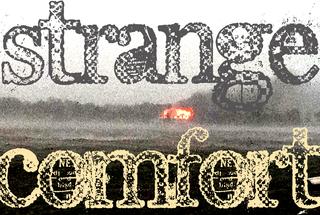 Strange Comfort,